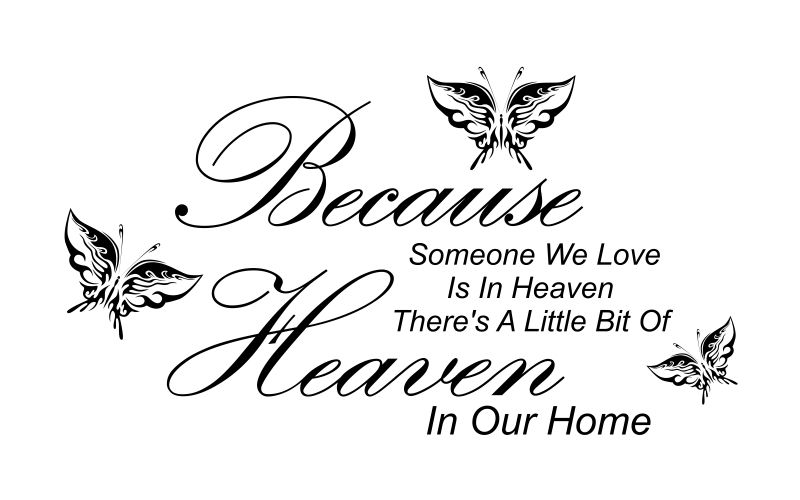 BECAUSE SOMEONE WE LOVE IS IN HEAVEN THERE'S A LITTLE BIT OF HEAVEN IN OUR HOME - product images  of