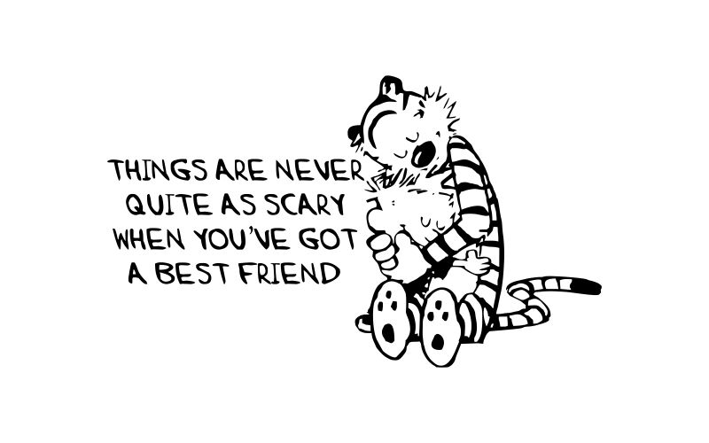 CALVIN and HOBBES | THINGS ARE NEVER QUITE AS SCARY WHEN YOU'VE GOT A BEST FRIEND - product images  of