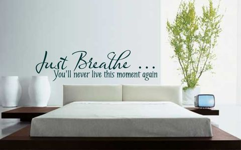 JUST,BREATHE...YOU'LL,NEVER,LIVE,THIS,MOMENT,AGAIN,home, wall art, decor, family, vinyl, design, fun, love, stickyedge, stickyedge.co.uk, BREATHE, MOMENT, LIVE, LIFE