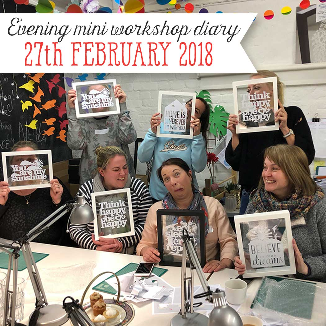 Evening Mini Workshop Diary - 27th February 2018