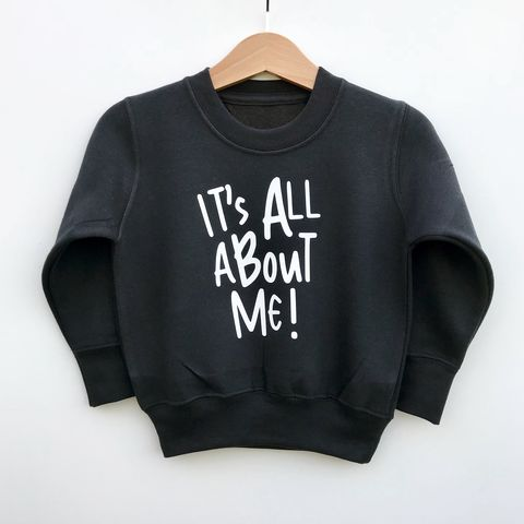 It's,All,About,Me,Sweatshirt,cool kids sweatshirt, funny kids sweater, it's all about me, popular kids clothes, trendy kids jumper, funny baby top, baby clothes, kids clothes, cool toddler clothes, cool kid clothes