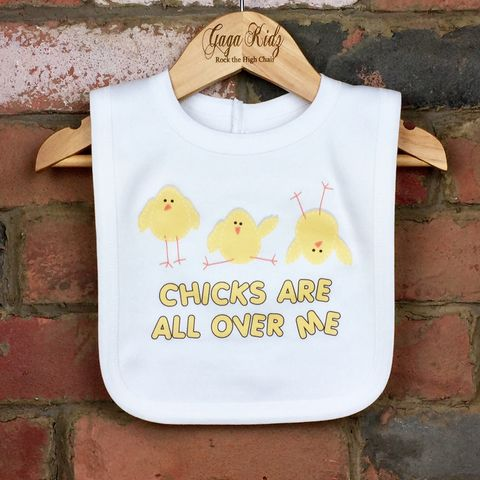 Chicks,Are,All,Over,Me,Baby,Bib,chicks baby bib, uk baby bib, cute baby bib, cotton baby bib, funny baby bib, cute baby clothes, funny baby clothes, unique baby gifts, baby shower, baby shower gift, cool baby bib, cool baby clothes, unisex baby bibs, dribble bibs, easter baby