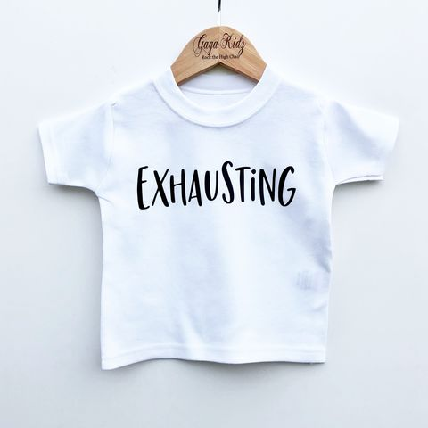 'Exhausting',Black,&,White,Kids,T-Shirt,(various,sizes),exhausting, mum and baby set, mum and baby clothes, matching clothes set, new mum gift, new baby gift, exhausting t-shirt, funny baby gift, kids tshirt, baby tee, baby t-shirts, cool baby tees, cotton baby t-shirt, funny baby tee