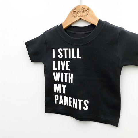 I,Still,Live,at,Home,Black,&,White,Kids,T-Shirt,(various,sizes),funny tshirt, i still live at home, clothes for kids, kids tshirt, baby tee, baby t-shirts, cool baby tees, cotton baby t-shirt, funny baby tee, cute shirt