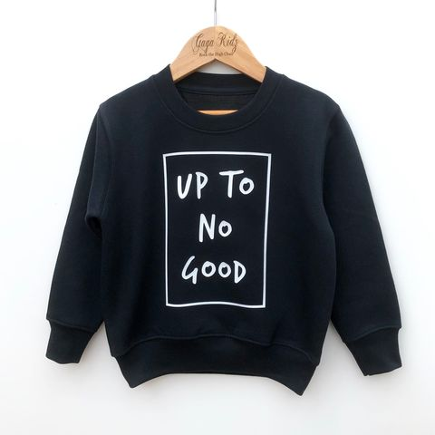 Up,to,no,Good,Sweatshirt,up to no good, statement, slogan, alternative baby gifts, sarcastic kids clothes, funny sweater, funny sweatshirt, kids sweatshirt, punk sweater, funny baby shower gift
