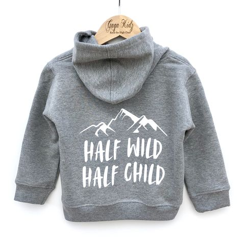 Half,Wild,Child,Hoodie,half wild half child, stay wild, wild one, young wild and free, moon child, adventure hoodie, grey hoodie, kids pullover, cool kids hoodie, children's hoodie, baby hoodie, toddler hoodie, junior hoodie, infant hoodie