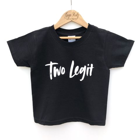 Two,Legit,Black,or,White,T-Shirt,two legit, notorious one, 2 legit 2 quit, two wild, two and wild, 2nd birthday party outfit gift, second tee, top, tshirt, kids, baby, youth, infant, toddler, trendy t-shirt, shirt, unisex, cool, boy, girl