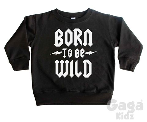 Born,To,Be,Wild,Sweatshirt,born to be wild, toddler sweater, jumper, born to rock, rock n roll, wild child, kids sweatshirt, kids sweater, crew neck birthday top, heavy metal, alternative fashion, trendy kids apparel, hipster