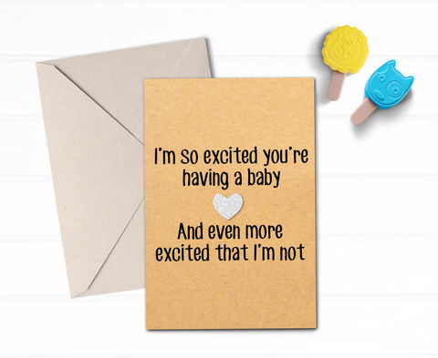 So,excited,YOU'RE,having,a,baby,Card,funny new baby card, humour baby shower card, congratulations new birth greeting card for friend, new expecting card, so excited you're having a baby and even more that I'm not