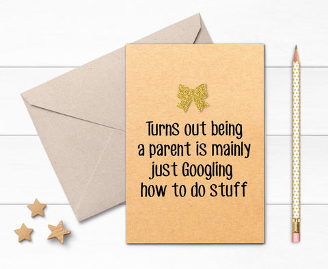 Being,A,Parent,is,Just,Googling,Stuff,Card,funny new baby card, humour baby shower card, congratulations new birth greeting card for friend, new expecting card, turns out being a parent is just googling how to do stuff
