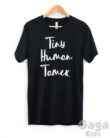 Tiny,Human,Tamer,Adult,Black,or,White,T-Shirt,tiny human tamer, motherhood unisex adult t-shirt, funny parenting shirt, gift for new mum, cool mummy tshirt, top mumming, rock and roll mom tee, baby shower gift, mothers day gift, mother hood, mum fashion top, raising little ones, stressed parents