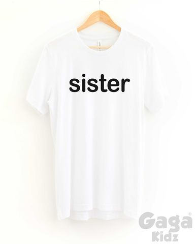 Sister,Adult,Black,or,White,T-Shirt,sister shirt, sibling girl, sisters for life, best friend tshirt, trendy fashion hipster, unisex adult t-shirt, funny birthday shirt, stocking filler gift