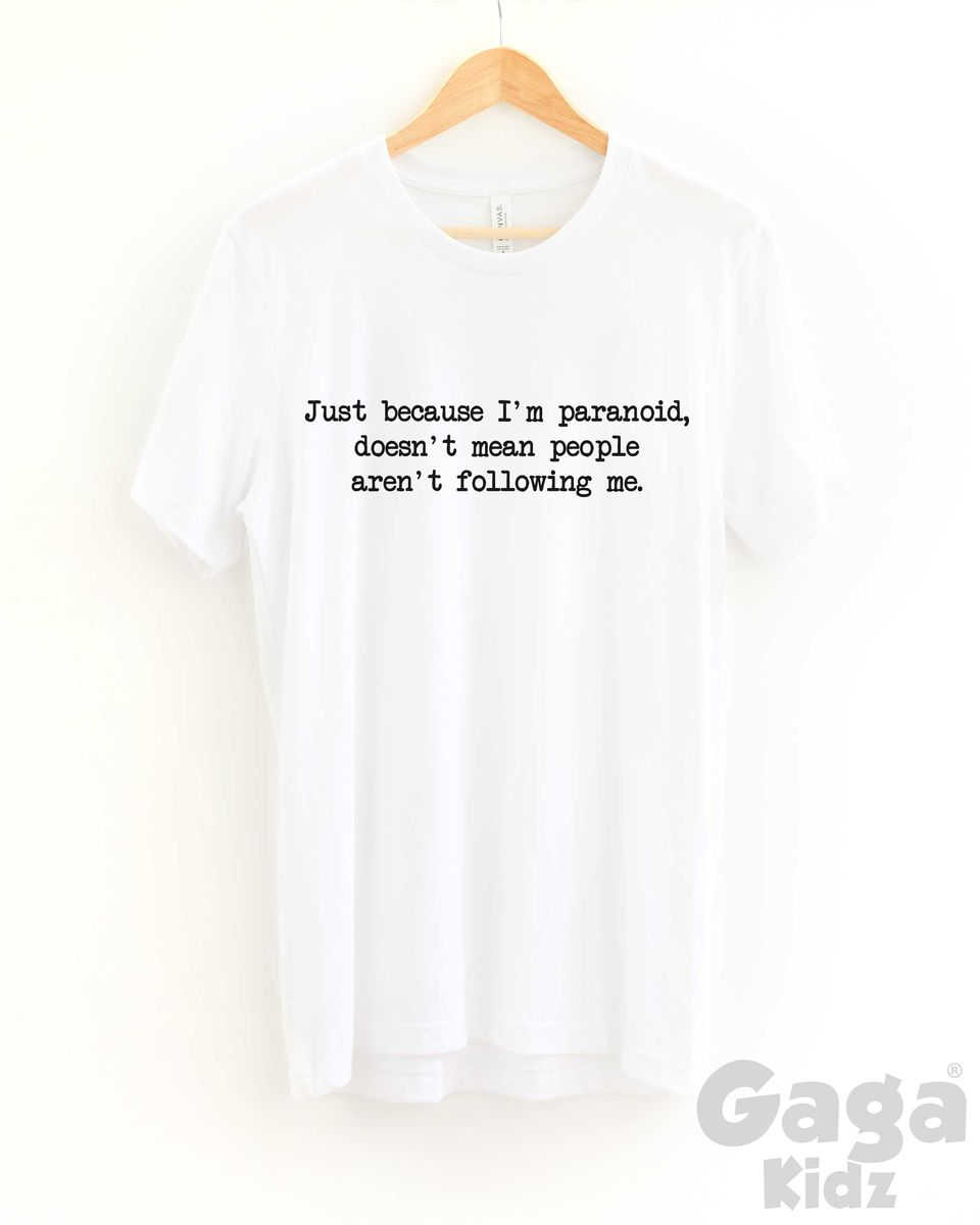 I'm Paranoid Adult Black or White T-Shirt - product images  of
