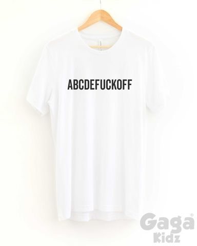 ABCDEFUCKOFF,Adult,Black,or,White,T-Shirt, fuck off tee, bitch please, rude tee, paranoid shirt, weirdo, loser, odd ball, geeky, geek, nerd, sarcastic shirt, antisocial tshirt, trendy fashion hipster, unisex adult t-shirt, funny birthday shirt, stocking filler gift