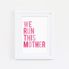 We,Run,This,Mother,Typography,Print,-,Quote,Gift,For,Her,for,New,Mums,Beyonce,Art,Printmaking,black_and_white,typography,wall_art,typography_art,print,fun_print,mother_print,beyonce_print,pink_print,typography_print,quote_print,sweetlove_press,sweet_love_press