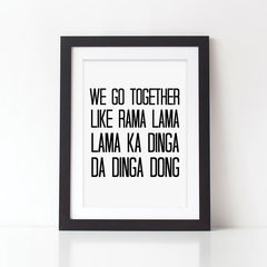 Grease,Lyrics,Print,-,We,Go,Together,Quote,Monochrome,Valentines,Gift,Anniversary,Couples,Art,Printmaking,A4_print,black_and_white,typography,stylish_art,wall_art,typography_art,print,black_print,10x8_print,song_lyrics,we_go_together,romantic_gift