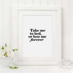 Take,Me,To,Bed,Print,-,Bedroom,Quote,Movie,for,the,Couples,Funny,Art,Printmaking,A4_print,black_and_white,typography,stylish_art,wall_art,typography_art,print,black_print,10x8_print,romantic_gift,quote_print,bedroom_print,top_gun