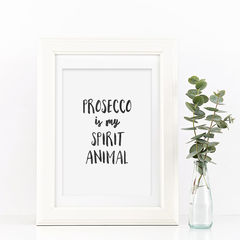 Prosecco,Is,My,Spirit,Animal,Print,-,Lover,Typography,Black,and,White,Art,Printmaking,black_and_white,typography,stylish_art,wall_art,typography_art,print,black_print,prosecco,prosecco_print,spirit_animal,quote_print,typography_print,sweetlove_press