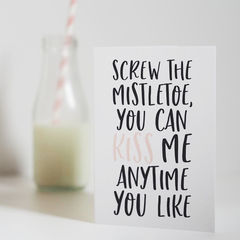 Screw,The,Mistletoe,Christmas,Card,-,Romantic,Funny,for,Loved,One,Paper Goods,card,christmas card, christmas, mistletoe, romantic christmas card, funny christmas card, mistletoe card