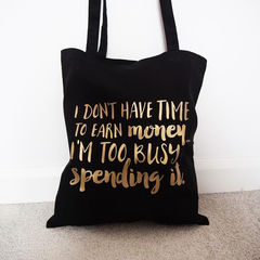 Too,Busy,Spending,Shopper,Tote,Bag,-,gold foil, shopper bag, tote bag, shopping bag, too busy spending bag, gold foil print bag, gift for her, shopaholic bag
