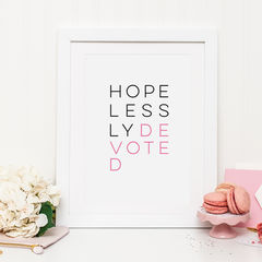 Hopelessly,Devoted,Valentines,Print,-,Romantic,Typography,Grease,Lyrics,grease lyrics, hopelessly devoted, valentines day print, valentines gift,Art,Printmaking,A4 print,typography print,typography,10x8 print,wall art,typography art,print,couples print,wedding gift,anniversary, wedding present