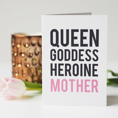Queen,,Goddess,,Heroine,,Mother,-,Mother's,Day,Card,for,Mum,Paper_Goods,Cards,card,greetings_card,mothers_day_card,mothers_day,mummy,mum,mommy,mom,pink,card_for_mum, queen, goddess, heroine