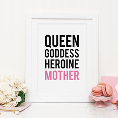Queen,,Goddess,,Heroine,,Mother,Typography,Print,-,Mother's,Day,Gift,for,Mum,mothers day print, mothers day gift, queen print, mother print, queen, goddess, heroine, typography print, gift for mum gift for mother, mum print