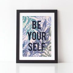 Be,Your,Self,Botanical,Typography,Quote,Print,-,be your self, be yourself, typography print, botanical print, botanical, floral, tropical print, botanical typography print, gift for couples, gift for loved one, gift for friend