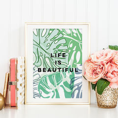 Life,Is,Beautiful,Botanical,Typography,Print,-,Quote,life is beautiful print, typography print, botanical print, botanical, floral, tropical print, monstera leaves, monstera, botanical typography print, gift for couples, gift for loved one, gift for friend