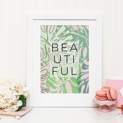 Tropical,Style,'Beautiful',Typography,Print,-,Botanical,Quote,beautiful print, beautiful quote print, tropical print, typography print, botanical print, botanical, floral, monstera leaves, monstera, botanical typography print, gift for couples, gift for loved one, gift for friend