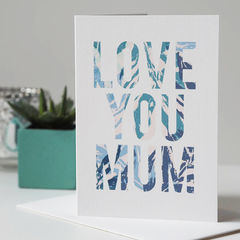 Love,You,Mum,Mother's,Day,Card,-,Mothers,love you mum card, love you mum, mothers day, mothers day card, floral card, botanical card, greetings card, card for mum, card for mother, card for mummy, mum card, mums card, love, mum