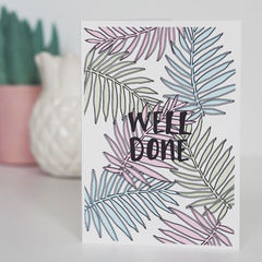 Botanical,Palm,Print,Well,Done,Card,-,Congratulations,Tropical,congratulations card, well done card, palm leaf, tropical card, botanical card, tropical, botanical, congrats, congratulations, well done, exams, passed driving test, new job card