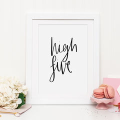 High,Five,Typography,Print,-,Hand,Lettered,Monochrome,high five, hand lettering hand lettered print, high five print, typography, typography print, black and white print, quote print