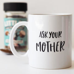 Ask,Your,Mother,Funny,Quote,Mug,-,For,Dad,Gift,ask your mother mug, ask your mother, quote mug, funny gift for dad, parenting mug, mug for dad,  gift for dad, gift for parent, funny mug, funny quote mug