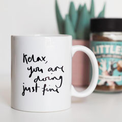 Relax,You,Are,Doing,Just,Fine,Mug,-,Quote,Gift,For,New,Mums,Her,hand lettered quote mug, quote mug, mug for her, gift for her, gift for new mum, relax, relax you are doing just fine, new mum gift, mug for mum, mug her for