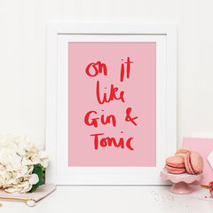 On,It,Like,Gin,and,Tonic,Typography,Quote,Print,-,gin and tonic, on it like gin and tonic, gin print, quote print, gin quote print, typography print, gin typography print, hand lettered print, hand lettering