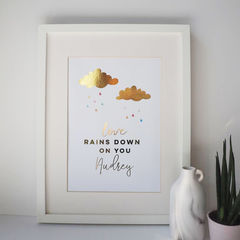 Personalised,Love,Rains,Down,On,You,Gold,Foil,Print,-,Real,Nursery,Children's,love rains down on you, personalised print, gold foil print, personalised gold foil print, rain cloud print, nursery print, children's print, girls print, gold foil