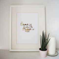 Home,is,Where,the,Hygge,Gold,Foil,Print,-,home is where the hygge is print, hygge print, hygge, gold foil print, rose gold foil print, hygge gold foil print,