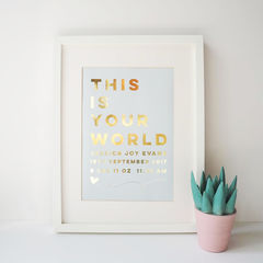Gold,Foil,Personalised,New,Baby,Print,-,This,Is,Your,World,new baby print, newborn baby print, baby birth details print, new baby gift, personalised print, typography print, gold foil print, personalised gold foil baby print, this is your world, new baby keepsake gift,