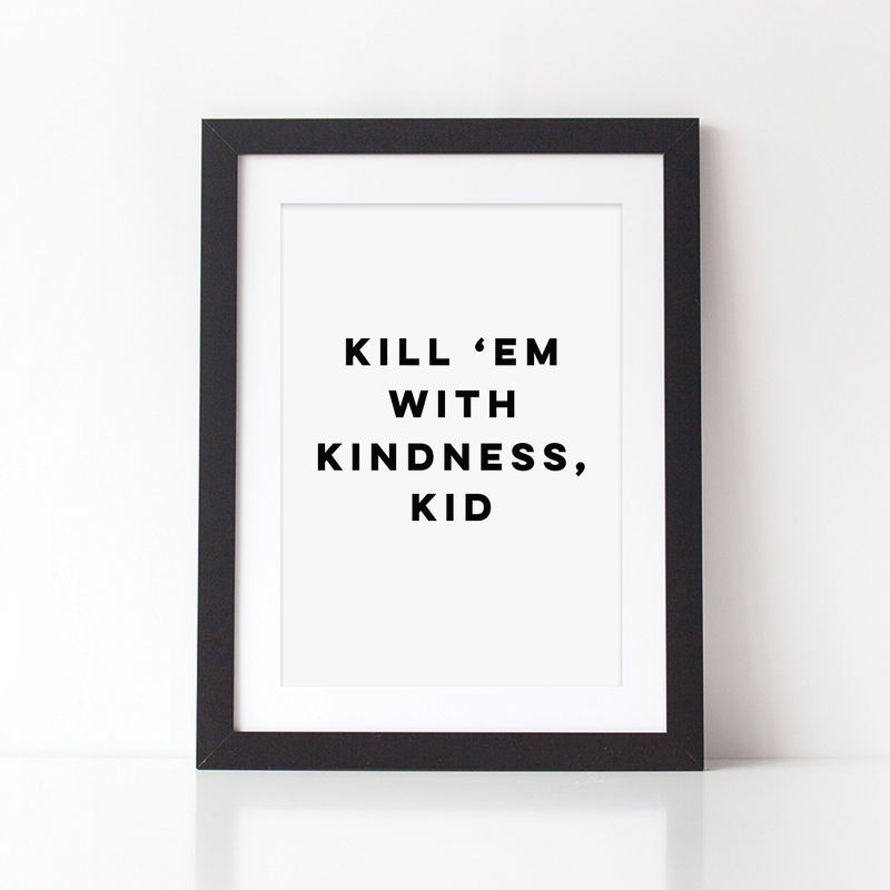 Kill 'Em With Kindness Typography Quote Print - Typography Print - Quote Print - Kindness Print - product images  of