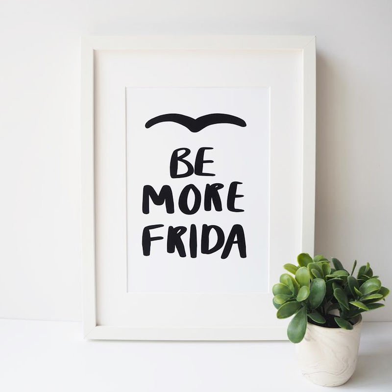 Be More Frida Hand Lettered Typography Quote Print - product images  of