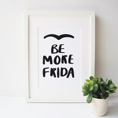 Be,More,Frida,Hand,Lettered,Typography,Quote,Print,frida kahlo, frida, be more frida, typography print, typography quote print, quote print, hand lettered, hand lettering, hand lettered print, childrens print, kids print, print for girls room, girls quote print