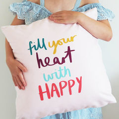 Fill,Your,Heart,With,Happy,Cushion,Housewares,Pillow,cushion, fill your heart with happy, hand lettering, hand lettered, kids cushion, childrens cushion, colourful cushion, happy, heart, girls cushion