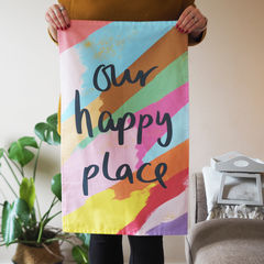 Our,Happy,Place,Decorative,Tea,Towel,our happy place, our happy place tea towel, hand lettered, colour tea towel, decorative tea towel, house warming gift, new home gift