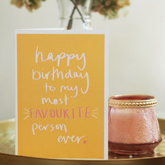Most,Favourite,Person,Happy,Birthday,Card,Paper_Goods,Cards,card,greetings_card, birthday card, happy birthday, most favourite, favourite person, hand lettered, hand lettering, happy birthday card, favourite person card