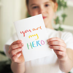 You,Are,My,Hero,Rainbow,Card,Paper_Goods,Cards,card,greetings_card, thank you card, hero card, you are my hero, my hero, key worker, hand lettered, nhs, nhs hero