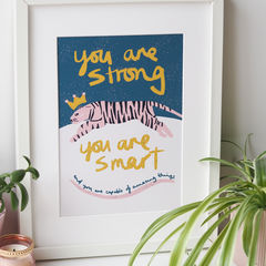 You,Are,Strong,Tiger,Art,Print,tiger print, prints of positivity, typography print, illustration, kids print, strong, smart, amazing, you are strong, art print