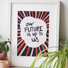 Our,Future,Is,Up,To,Us,Typography,Art,Print,prints of positivity, typography print, hand letter, hand lettering, the future is up to us, future, kids print, gallery wall, art print