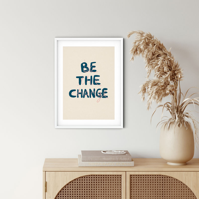 Be The Change Typography Quote Art Print - product images  of