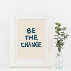 Be,The,Change,Typography,Quote,Art,Print,be the change, prints of positivity, typography print, hand letter, hand lettering, the future is up to us, future, kids print, gallery wall, art print